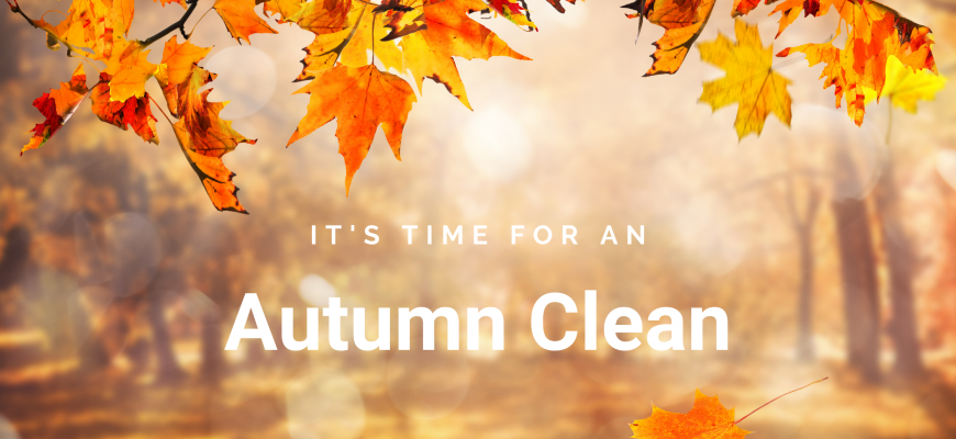 Why Autumn is the best time for your Spring clean?
